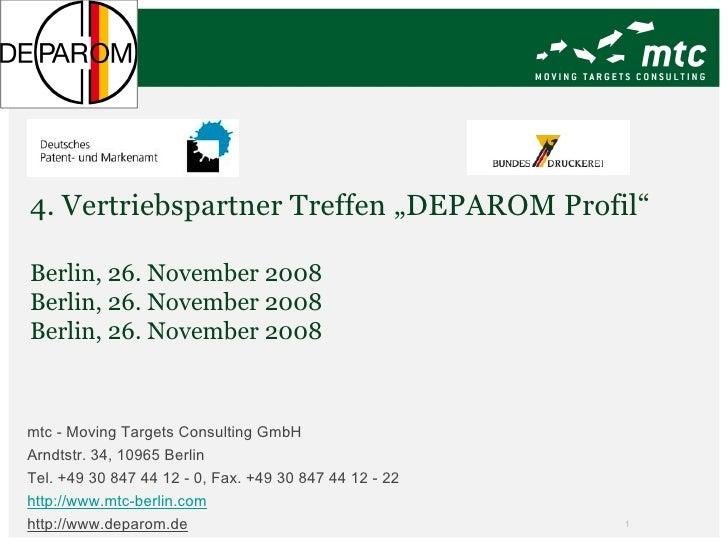 """4. Vertriebspartner Treffen """"DEPAROM Profil"""" Berlin, 26. November 2008 Berlin, 26. November 2008 Berlin, 26. November 2008..."""