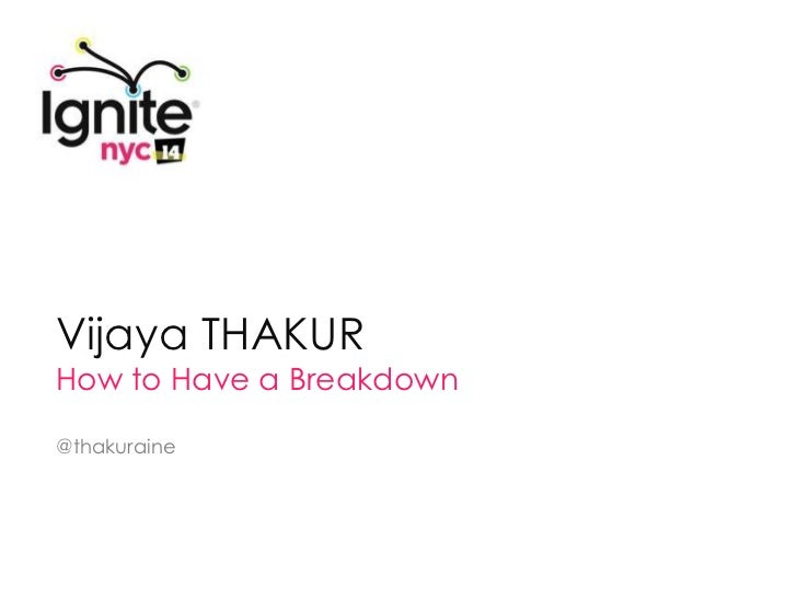 Vijaya THAKURHow to Have a Breakdown@thakuraine