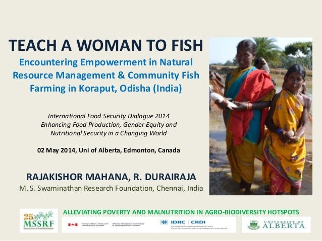 Gender and Livelihoods: Teach a woman to fish: Encountering empowerment in natural resource management and community fish farming in Koraput, Odisha