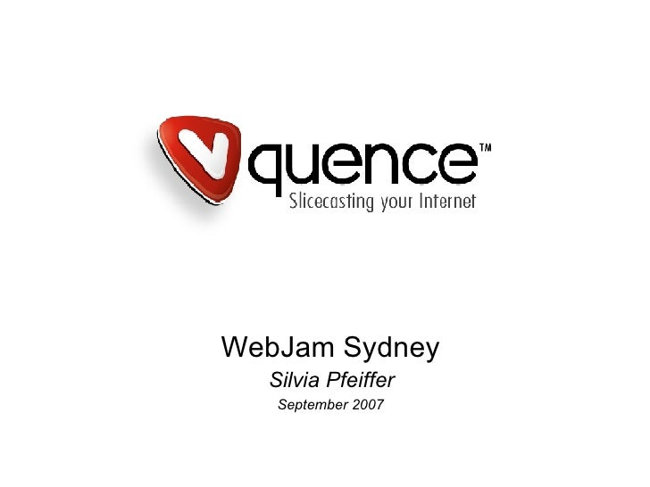 WebJam Sydney Silvia Pfeiffer September 2007