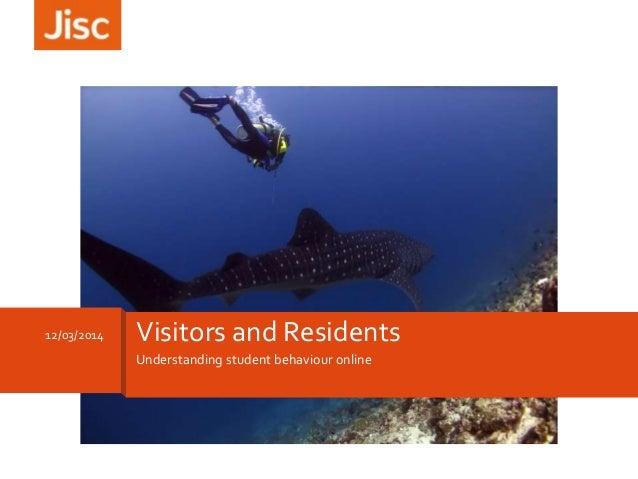 Visitors and Residents: understanding student behaviour online - Jisc Digital Festival 2014