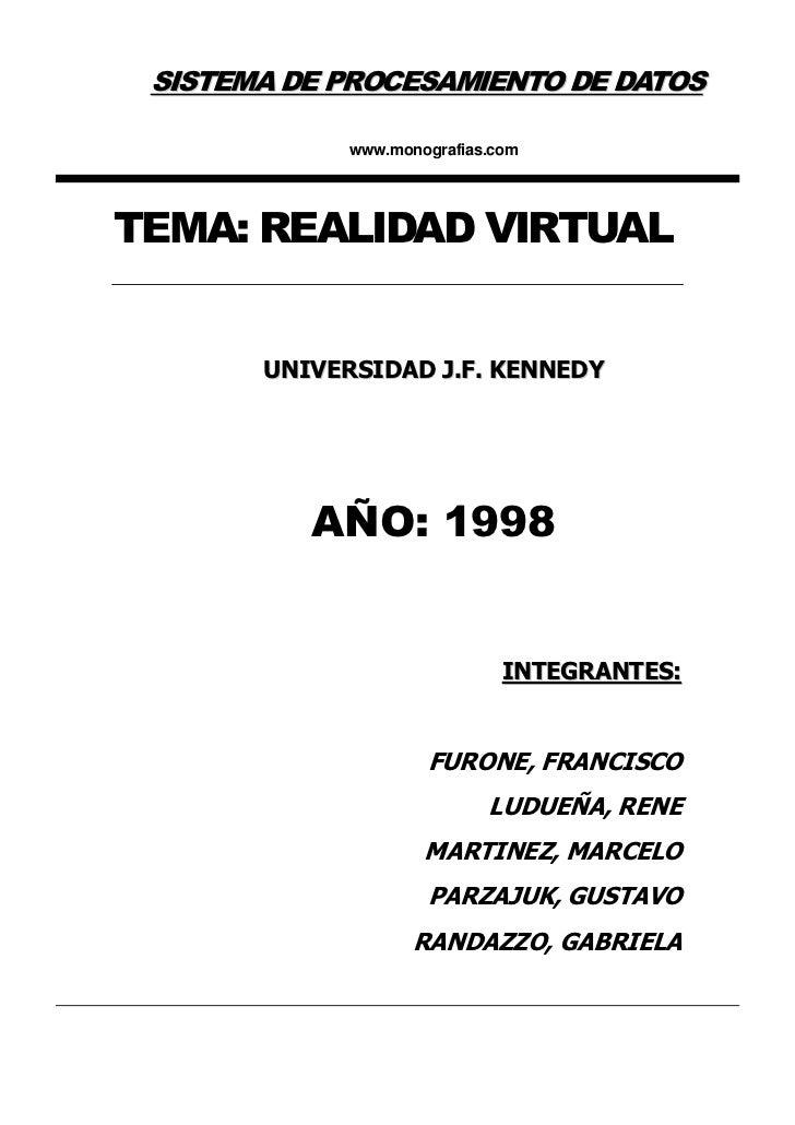 SISTEMA DE PROCESAMIENTO DE DATOS             www.monografias.comTEMA: REALIDAD VIRTUAL       UNIVERSIDAD J.F. KENNEDY    ...