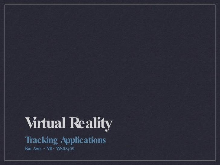 Virtual Reality - Tracking Applications