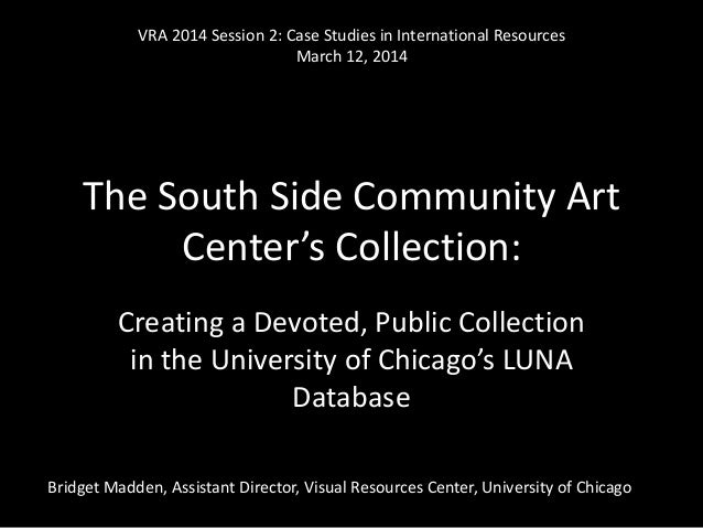 The South Side Community Art Center's Collection: Creating a Devoted, Public Collection in the University of Chicago's LUN...