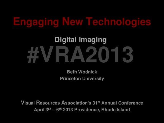 Vra 2013 enagaging new technology wodnick