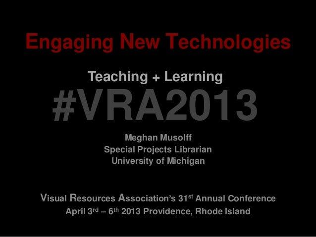 VRA 2013 Engaging New Technologies, Musolff