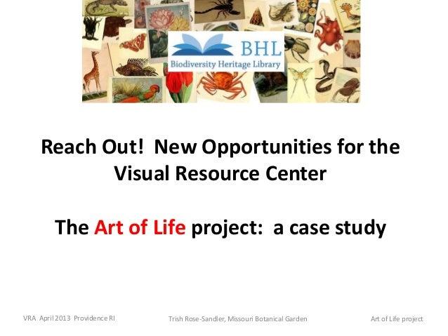 Trish Rose-Sandler, Missouri Botanical GardenVRA April 2013 Providence RI Art of Life projectReach Out! New Opportunities ...