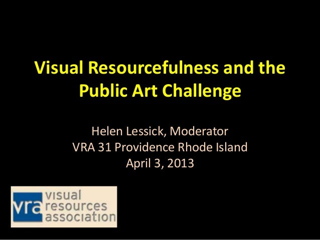 VRA 2013, Visual Resourcefulness and the Public Art Challenge, Lessick