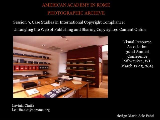AMERICAN ACADEMY IN ROME PHOTOGRAPHIC ARCHIVE Lavinia Ciuffa l.ciuffa.ext@aarome.org design Maria Sole Fabri Visual Resour...