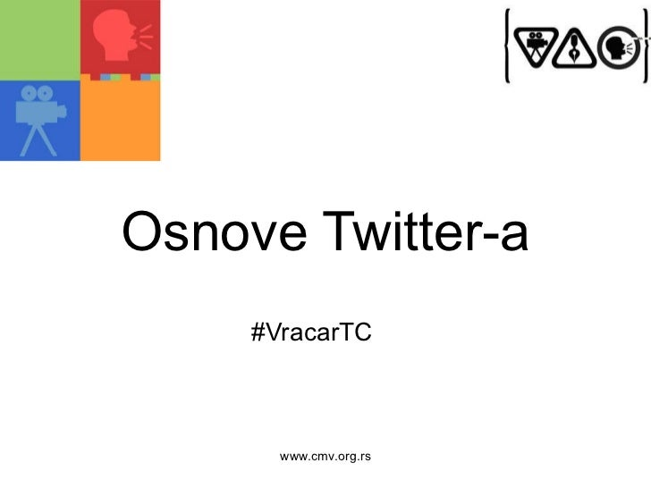 Osnove Twitter - a #VracarTC www.cmv.org.rs