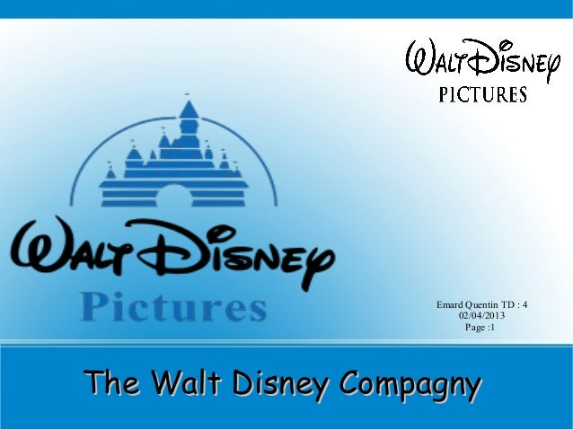 Emard Quentin TD : 4                         02/04/2013                           Page :1The Walt Disney Compagny