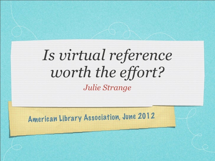 Is Virtual Reference Worth the Effort?