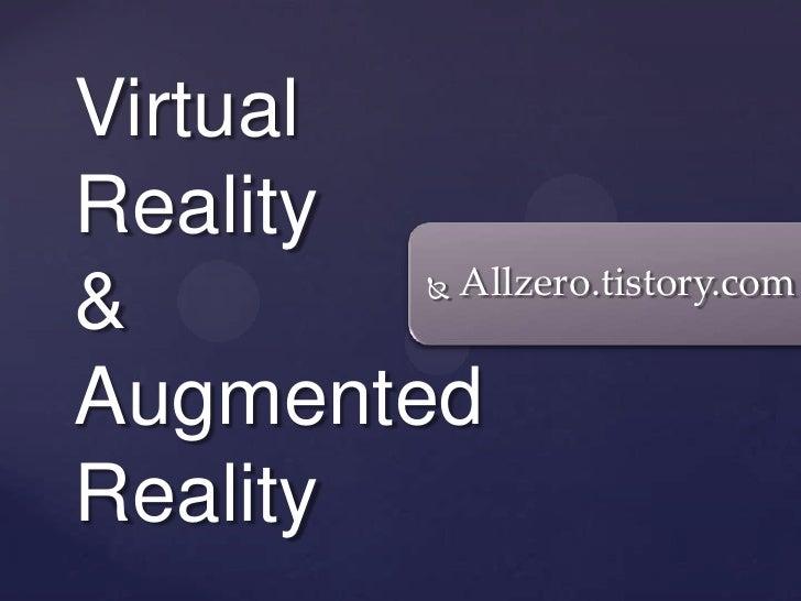 VirtualReality        Allzero.tistory.com&            AugmentedReality