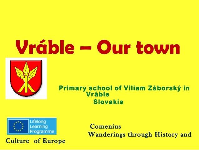 Vráble – Our town               Primary school of Viliam Záborský in                      Vráble                        Sl...