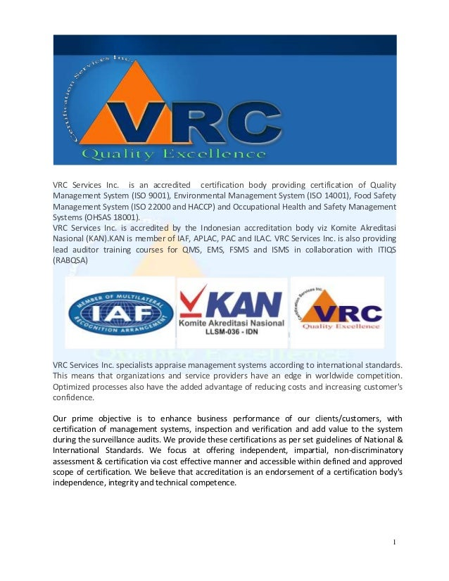 VRC Services Inc. is an accredited certification body providing certification of QualityManagement System (ISO 9001), Envi...