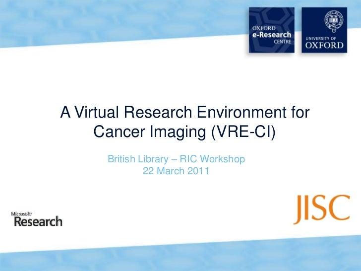 VRE Cancer Imaging BL RIC Workshop 22032011