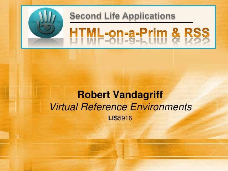 Robert VandagriffVirtual Reference Environments            LIS5916