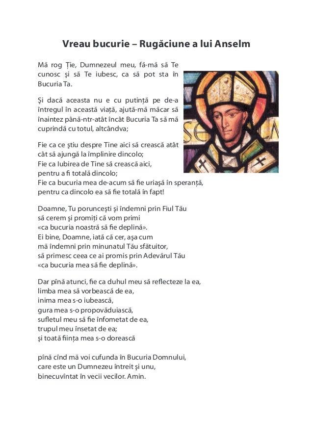 Vreau bucurie – Rugăciune a lui Anselm Mă rog Ţie, Dumnezeul meu, fă-mă să Te cunosc şi să Te iubesc, ca să pot sta în Buc...