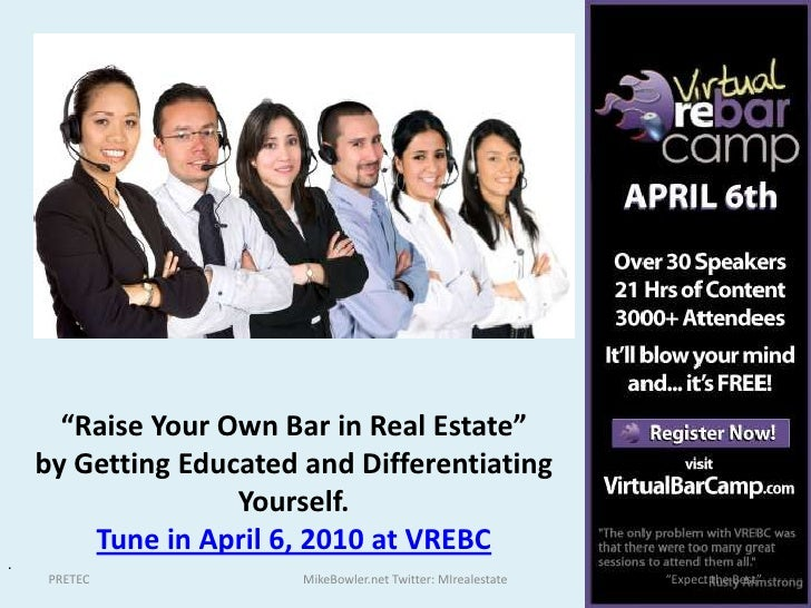 """Raise Your Own Bar in Real Estate"" <br />by Getting Educated and Differentiating Yourself.<br />Tune in April 6, 2010 at ..."