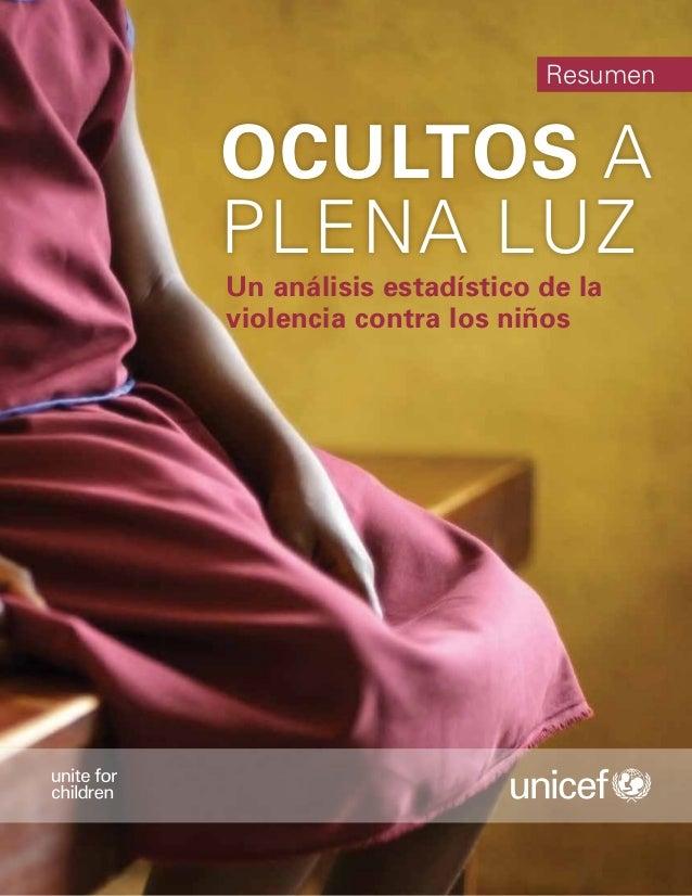 Resumen  OCULTOS A  PLENA LUZ  Un análisis estadístico de la  violencia contra los niños