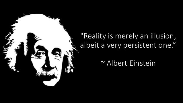 Max Planck reality illusion matrix, albert einstein