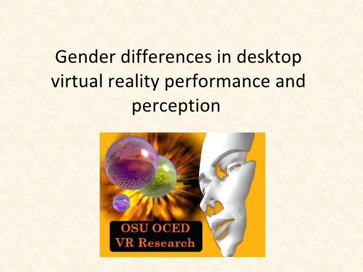 Gender differences in desktop virtual reality performance and perception