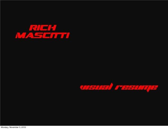 rich             mascitti                           visual resumeMonday, November 5, 2012