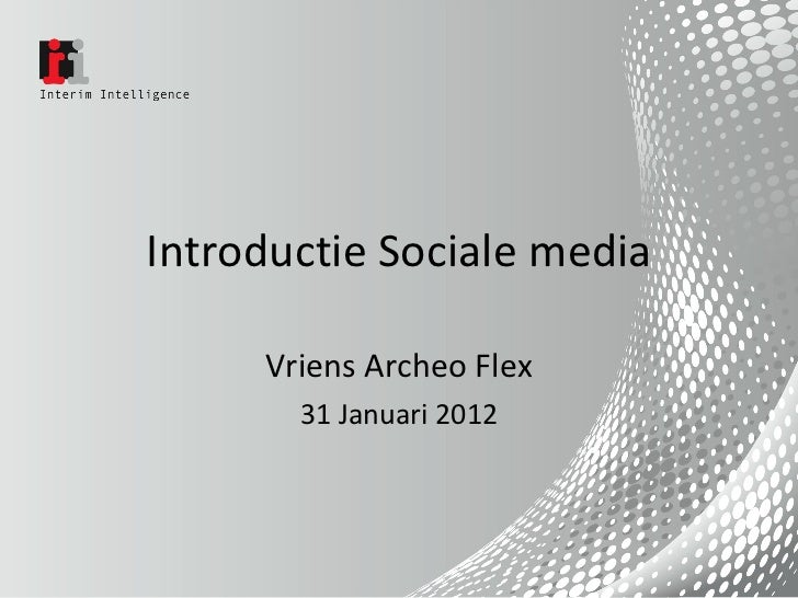 Introductie Sociale media Vriens Archeo Flex 31 Januari 2012