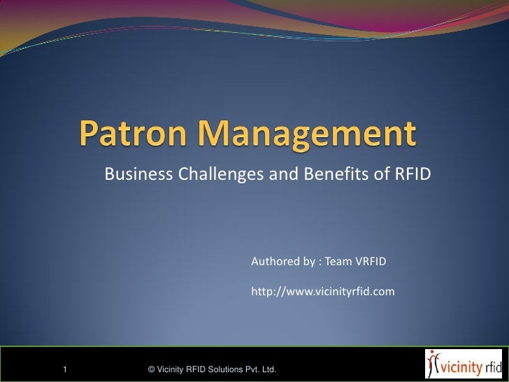 Business Challenges and Benefits of RFID                                         Authored by : Team VRFID                 ...