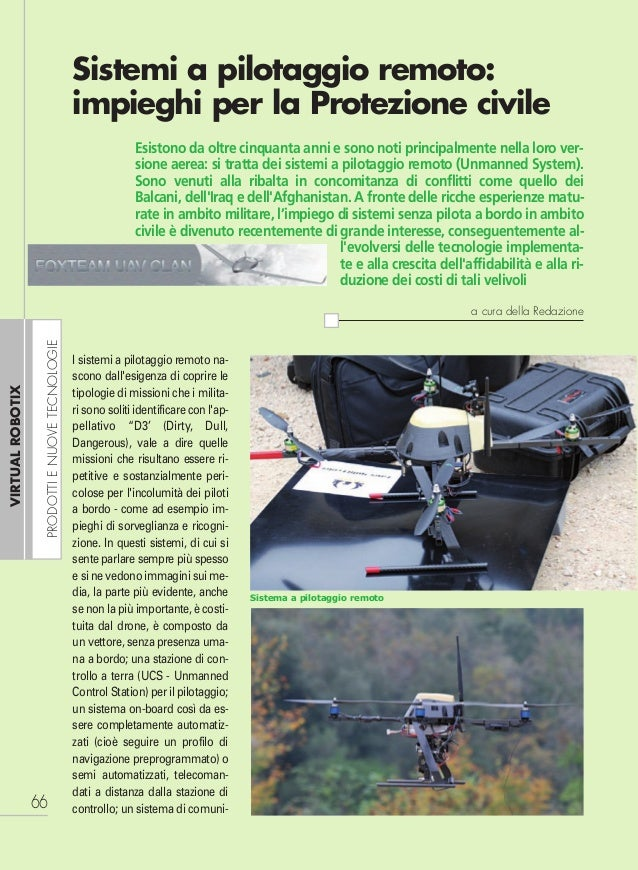 I sistemi a pilotaggio remoto na-scono dallesigenza di coprire letipologie di missioni che i milita-risonosolitiidentifica...