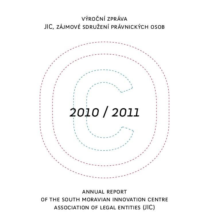výroční zpráva JIC, zájmové sdružení právnických osob        2010 / 2011             annual reportof the south moravian in...