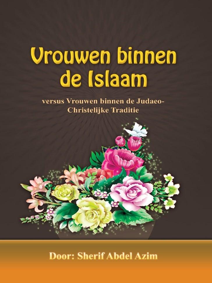 Vrouwen binnen   de Islaam  versus Vrouwen binnen de Judaeo-         Christelijke Traditie.    De Mythe en de Realiteit   ...