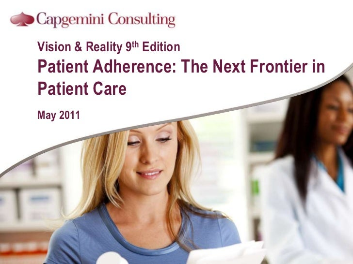 Patient Adherence: The Next Frontier in Patient Care -  Key findings from Capgemini's latest Vision & Reality research