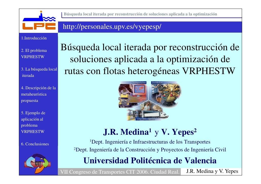 Búsqueda local iterada por reconstrucción de soluciones aplicada a la optimización                           http://person...