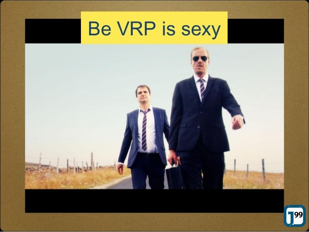 Be a VRP is sexy