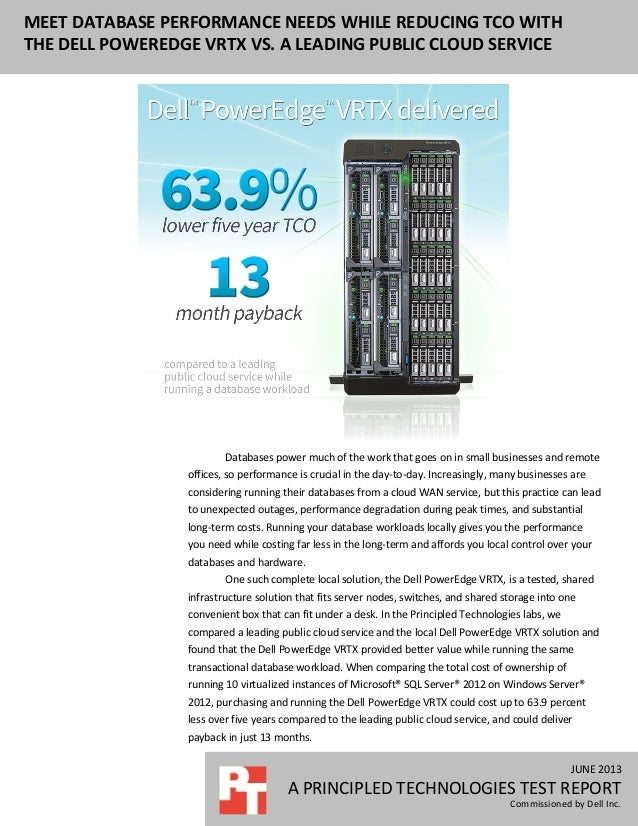 JUNE 2013 A PRINCIPLED TECHNOLOGIES TEST REPORT Commissioned by Dell Inc. MEET DATABASE PERFORMANCE NEEDS WHILE REDUCING T...