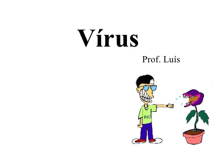 Vírus Prof. Luís