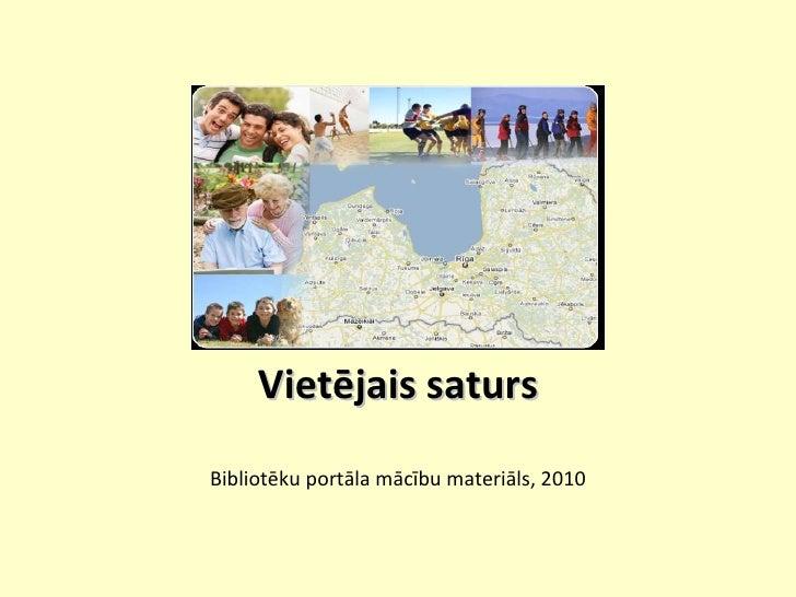 Vietējais saturs Bibliotēku portāla mācību materiāls, 2010