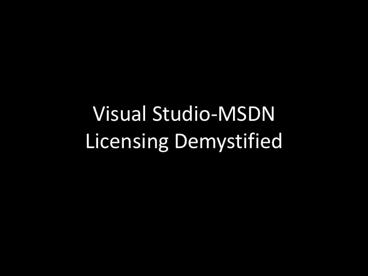 Visual Studio-MSDN Licensing Demystified