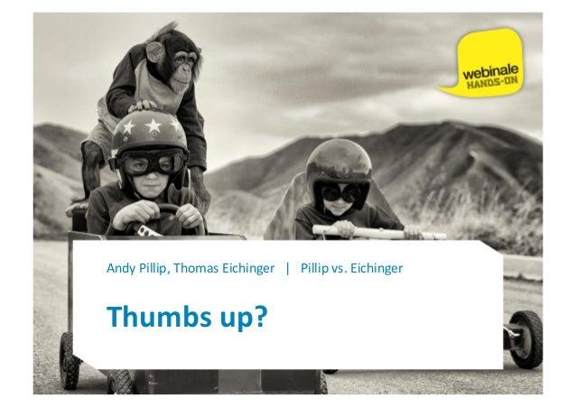 Andy  Pillip,  Thomas  Eichinger      |      Pillip  vs.  Eichinger   Thumbs  up?