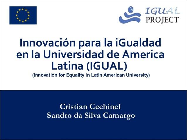 Innovación para la iGualdaden la Universidad de America       Latina (IGUAL)   (Innovation for Equality in Latin American ...
