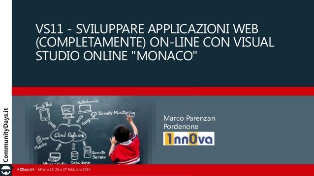 """VS11 - SVILUPPARE APPLICAZIONI WEB (COMPLETAMENTE) ON-LINE CON VISUAL STUDIO ONLINE """"MONACO""""  Marco Parenzan Pordenone  #C..."""