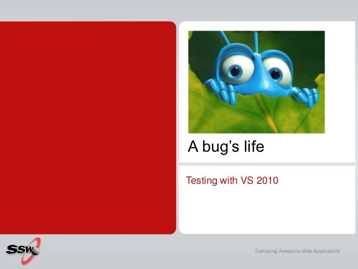 Testing with VS2010 - A Bugs Life