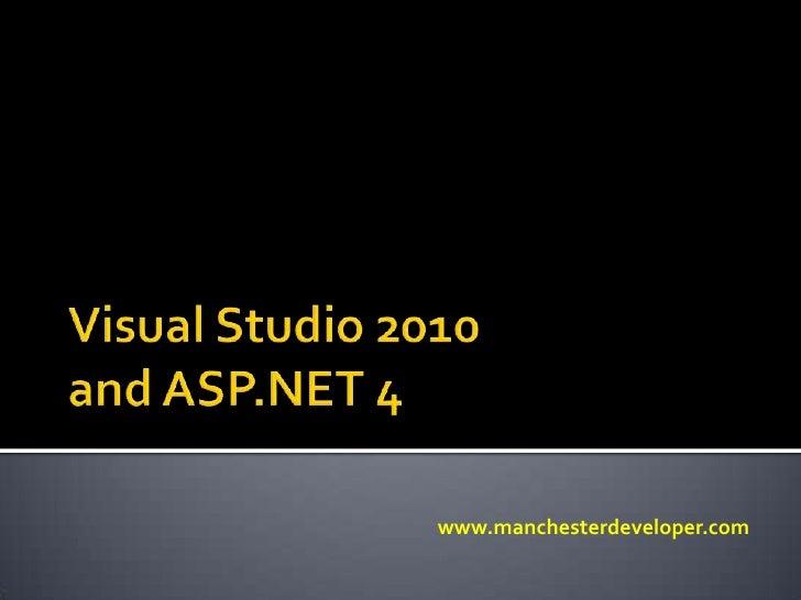 Visual Studio 2010 and ASP.NET 4<br />Lee Englestone presents..<br />www.manchesterdeveloper.com<br />