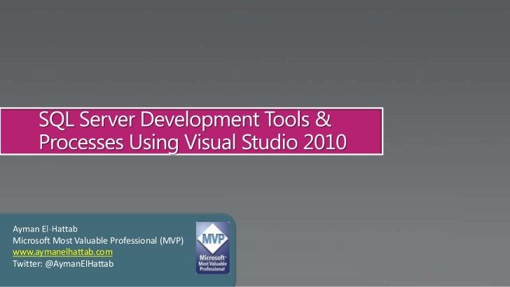 SQL Server Development Tools & Processes Using Visual Studio 2010