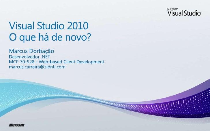Visual Studio 2010 - O que há de novo?