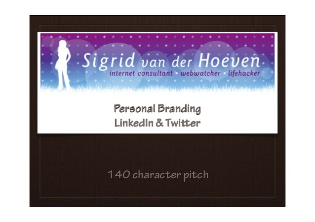 Personal Branding LinkedIn & Twier 140 character pitch