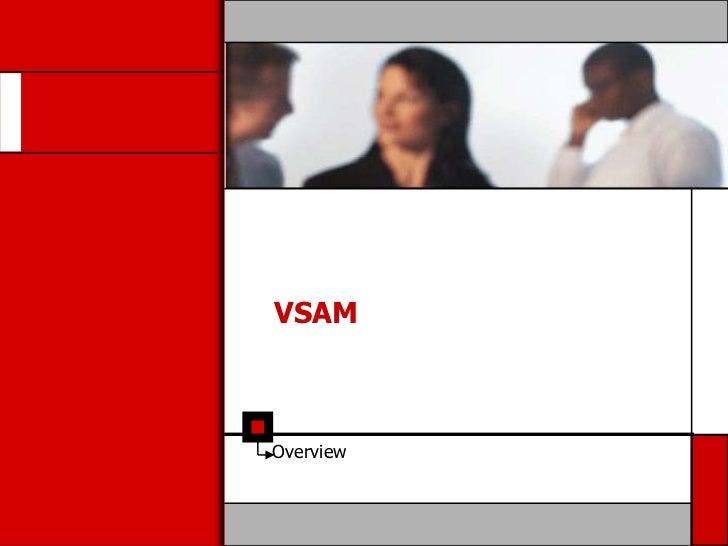 VSAMOverview
