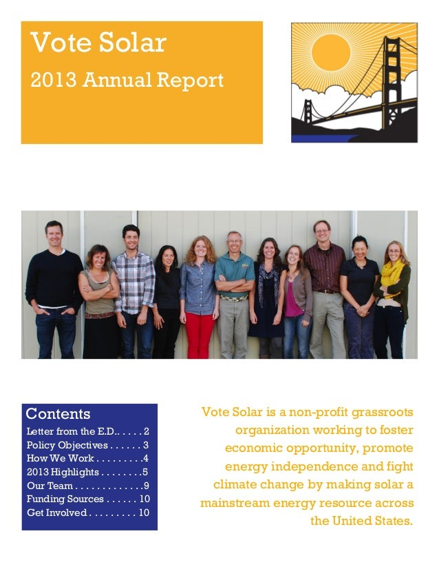Vote Solar 2013 Annual Report  Contents Letter from the E.D.. . . . . 2 Policy Objectives . . . . . . 3 How We Work . . . ...
