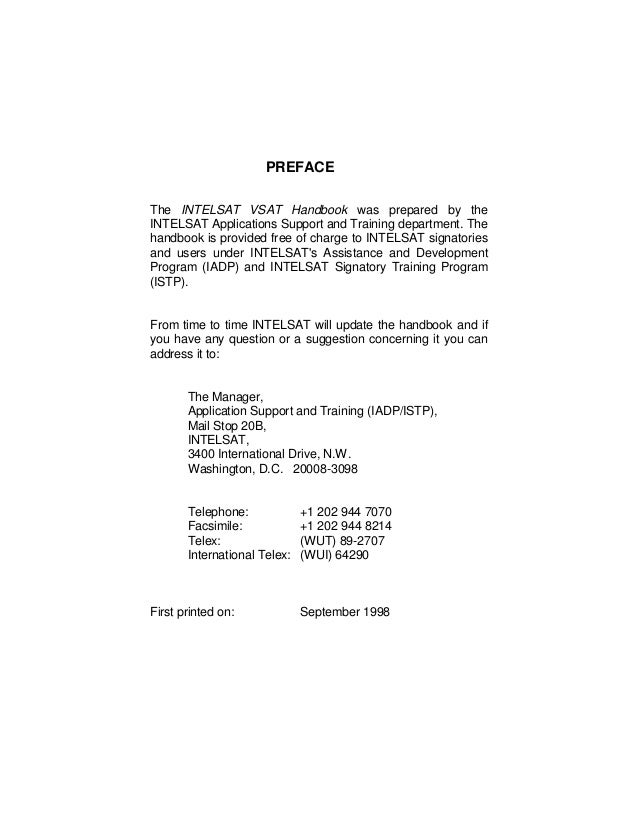 PREFACE The INTELSAT VSAT Handbook was prepared by the INTELSAT Applications Support and Training department. The handbook...